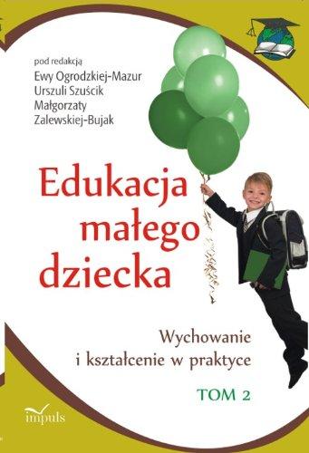 9788375874662: Edukacja malego dziecka tom 2