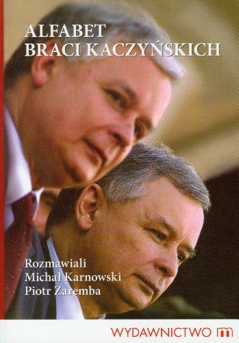 Alfabet braci Kaczynskich: Karnowski Michal, Zaremba
