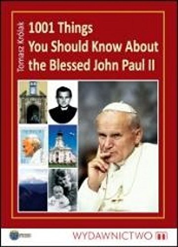 9788375953640: 1001 Things You Should Know about the Blessed John Paul II