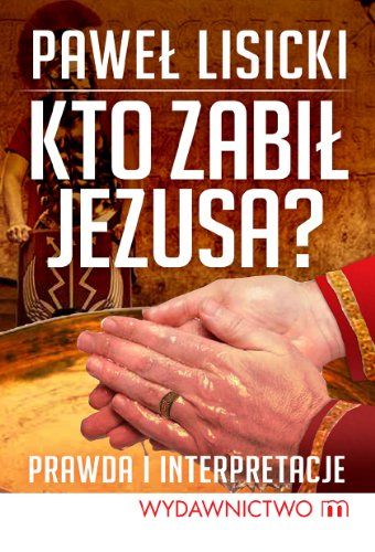 9788375955095: Kto zabił Jezusa?
