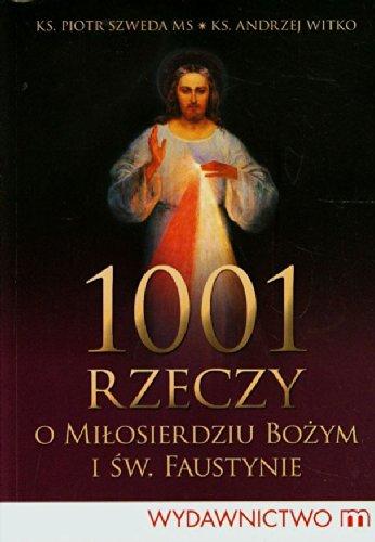 9788375958041: 1001 rzeczy o milosierdziu bozym i sw. Faustynie