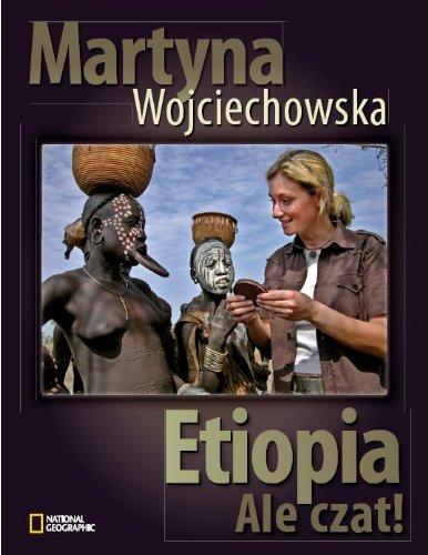 Etiopia. Ale czat!: Wojciechowska, Martyna