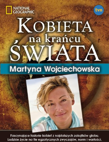 Kobieta na krancu swiata: Wojciechowska, Martyna
