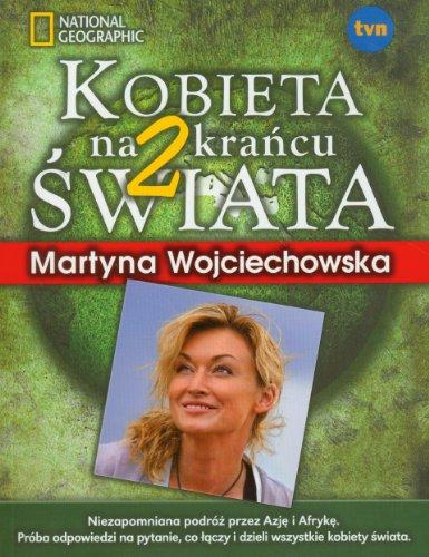 Kobieta na krancu swiata 2: Wojciechowska, Martyna