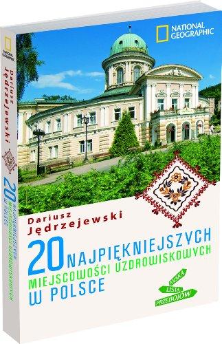 9788375964394: 20 najpiękniejszych miejscowości uzdrowiskowych w Polsce