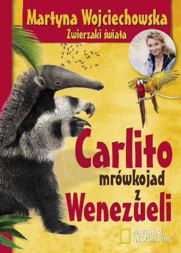 Carlito mrowkojad z Wenezueli: Wojciechowska Martyna