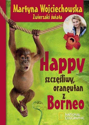 Happy szczesliwy orangutan z Borneo: Wojciechowska Martyna