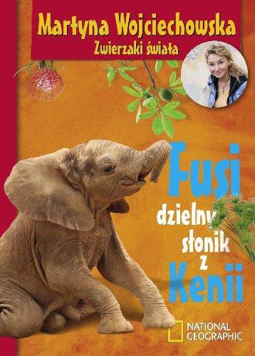 Fusi dzielny slonik z Kenii: Wojciechowska Martyna