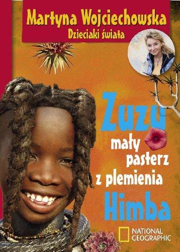 Zuzu maly pasterz z plemienia Himba: Wojciechowska Martyna