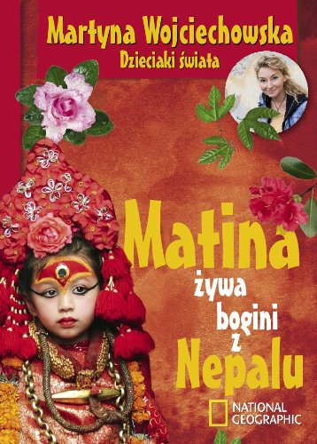 Matina zywa bogini z Nepalu: Wojciechowska Martyna