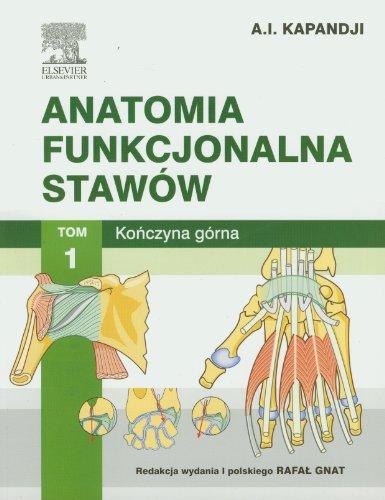 9788376098319: Anatomia funkcjonalna stawow Tom 1 Konczyna gorna