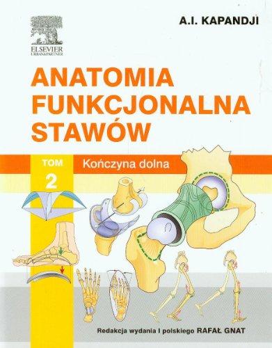 9788376098951: Anatomia funkcjonalna stawow Tom 2 Konczyna dolna