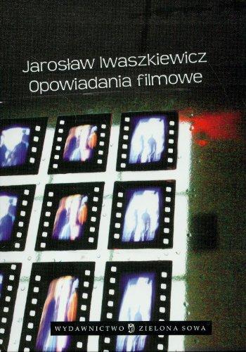 Opowiadania filmowe: Iwaszkiewicz, Jaroslaw