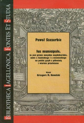 9788376380957: Ius municipale to jest prawo miejskie majdeburskie