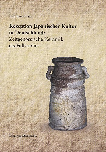 Rezeption Japanischer Kultur in Deutschland: Zeitgenossische Keramik: Kaminski, Eva