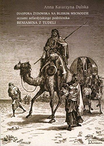 9788376384771: Diaspora zydowska na Bliskim Wschodzie oczami sefardyjskiego podroznika Beniamina z Tudeli