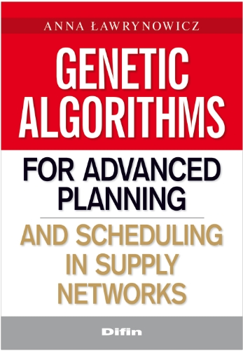 9788376417783: Genetic algorithms for advanced planning and scheduling in supply networks