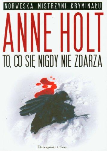 To, co sie nigdy nie zdarza: Holt Anne