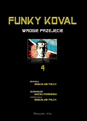 9788376489476: Funky Koval. Tom 4. Wrogie przejecie (polish)