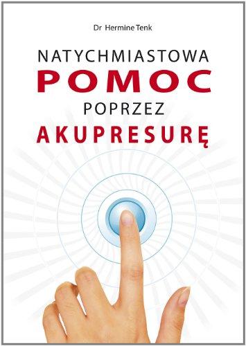 9788376490526: Natychmiastowa pomoc przez akupresure (polish)