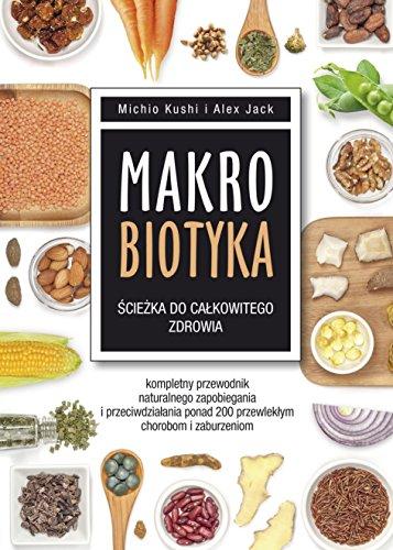 9788376491097: Makrobiotyka sciezka do calkowitego zdrowia