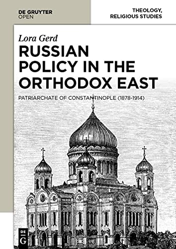 9788376560311: Russian Policy in the Orthodox East: The Patriarchate of Constantinople (1878-1914)