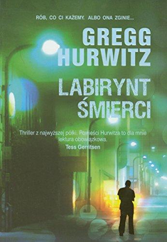 Labirynt smierci: Gregg Hurwitz