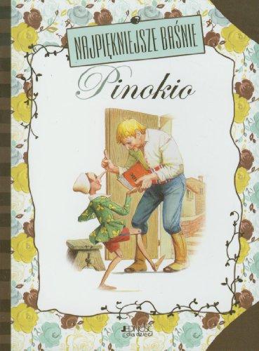 Najpiekniejsze basnie Pinokio: Carlo Collodi