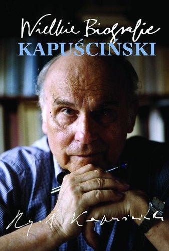 9788376701363: Kapuscinski. Wielkie biografie (polish)