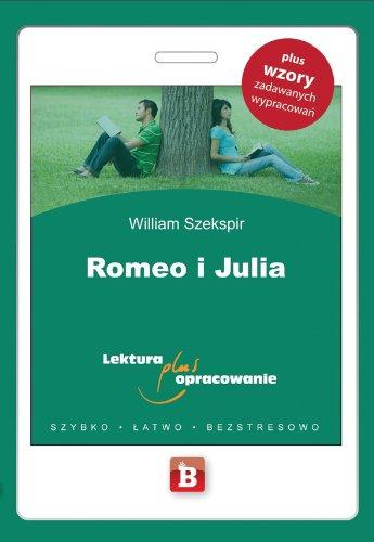 Romeo i Julia Lektura plus opracowanie: Szekspir, William