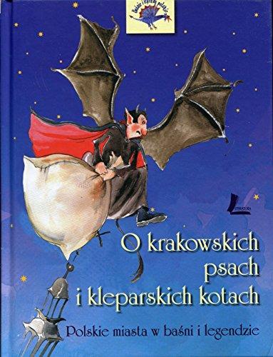 9788376723679: O krakowskich psach i kleparskich kotach