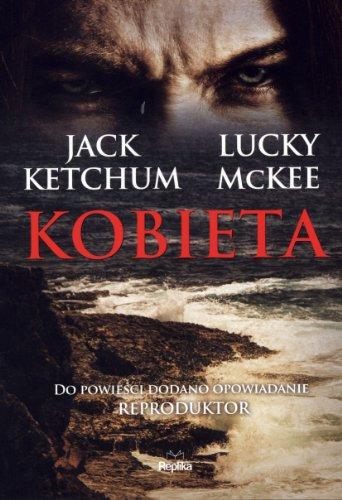 9788376742205: Kobieta - Jack Ketchum, Lucky McKee [KSIÄ ĹťKA]