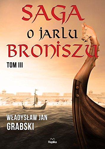 9788376744421: Saga o jarlu Broniszu Tom 3