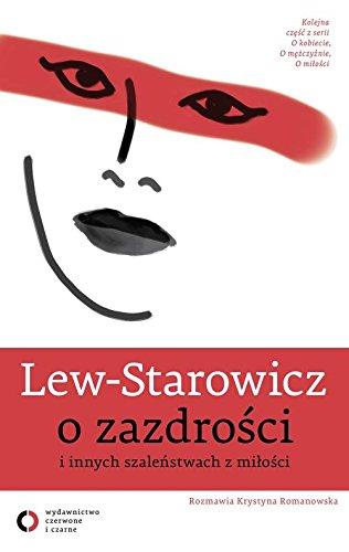 O zazdrosci i innych szalenstwach z milosci: Zbigniew Lew-Starowicz