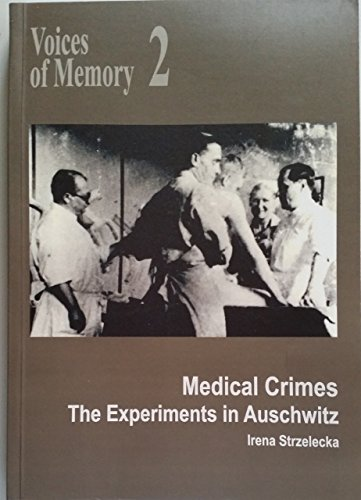 9788377040249: Medical Crimes: Medical Experiments in Auschwitz