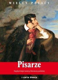 9788377050699: Pisarze Najslynniejsi tworcy literatury polskiej.