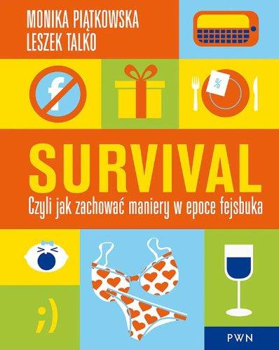 9788377053881: Survival. Czyli jak zachować maniery w epoce Fejsbuka