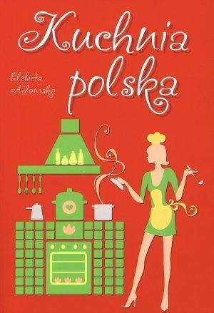 Kuchnia polska: Elzbieta Adamska