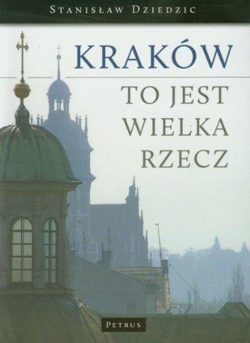 9788377201886: Krakow to jest wielka rzecz