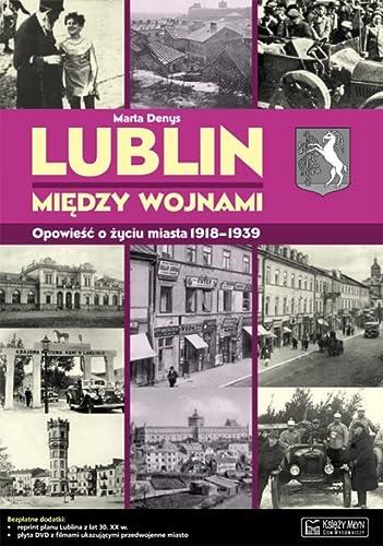 Lublin miedzy wojnami Opowiesc o zyciu miasta: Denys, Marta