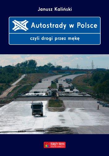 9788377291160: Autostrady W Polsce, Czyli Drogi Przez Mnekne