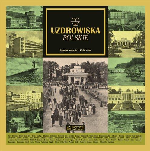Uzdrowiska polskie. Reprint wydania z 1936 roku