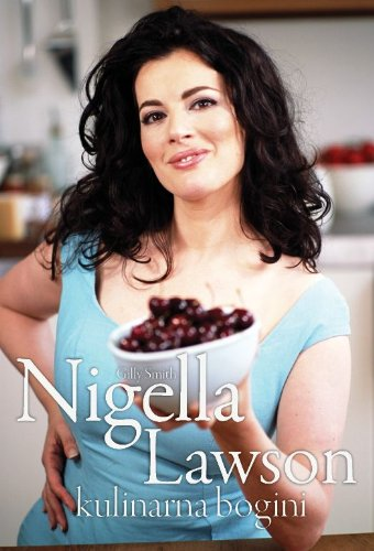 Nigella Lawson, kulinarna bogini - Smith Gilly