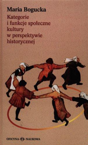 Kategorie i funkcje spoleczne kultury w perspektyw: Bogucka Maria