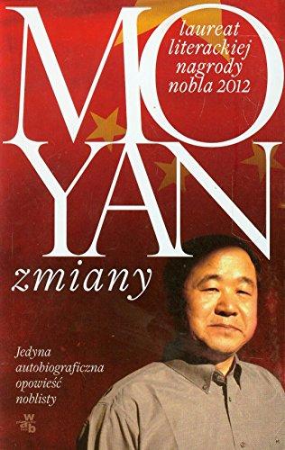 Zmiany: Jedyna autobiograficzna opowiesc noblisty: Mo Yan