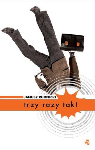 Trzy razy tak! (Hardback): Janusz Rudnicki