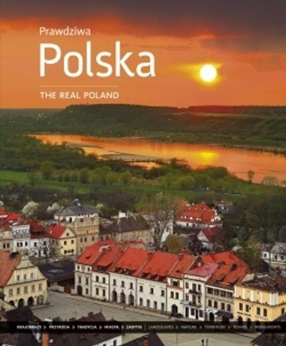THE REAL POLAND - PRAWDZIWA POLSKA - SUNSET (BILINGUAL): Soltyk, Katarzyna