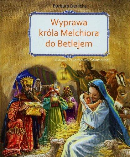 Wyprawa krola Melchiora do Betlejem: Derlicka Barbara