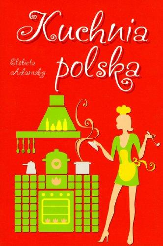Kuchnia Polska (polish): Elzbieta Adamska