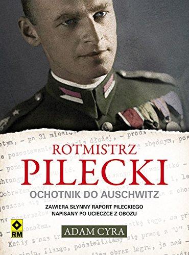 9788377732007: Rotmistrz Pilecki Ochotnik do Auschwitz